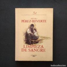 Libros de segunda mano: LIMPIEZA DE SANGRE. ARTURO PÉREZ-REVERTE. EDITORIAL ALFAGUARA. 1ª EDICIÓN. MADRID, 1997.. Lote 210769947