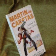 Libros de segunda mano: MARTIN DE CARETAS,SEBASTIAN JUAN ARBÓ. EDICIONES G.P. 1955.. Lote 210772654