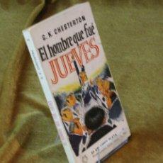 Libros de segunda mano: EL HOMBRE QUE FUÉ JUEVES,G.K. CHESTERTON,EDICIONES G.P. 1956.. Lote 210773091