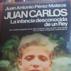 Libros de segunda mano: JUAN CARLOS LA INFANCIA DESCONOCIDA DE UN REY. Lote 210817731
