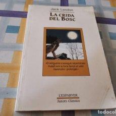 Libros de segunda mano: LA CRIDA DEL BOSC JACK LONDON 1985 LLIBRE EN CÁTALA POSIBLE RECOGIDA EN MALLORCA. Lote 210948387