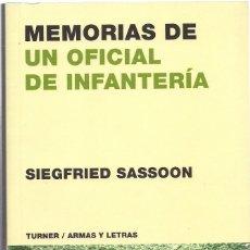 Libros de segunda mano: SIEGFRIED SASSOON : MEMORIAS DE UN OFICIAL DE INFANTERÍA. (ED. TURNER, COL. ARMAS Y LETRAS, 2002). Lote 210949131