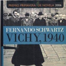 Libros de segunda mano: FERNANDO SCHWARTZ : VICHY, 1940. (ED. ESPASA, COL. AUTOR, 2006). Lote 210949310