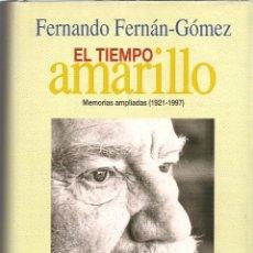 Libros de segunda mano: FERNANDO FERNÁN-GÓMEZ : EL TIEMPO AMARILLO (MEMORIAS AMPLIADAS. 1921-1997). ED. DESTINO, 1999. Lote 210952176