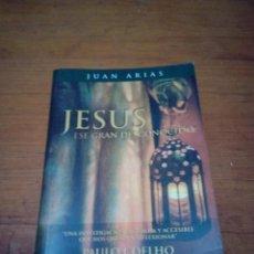 Libros de segunda mano: JESUS ESE GRAN DESCONOCIDOS. JUAN ARIAS.. Lote 210958327