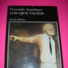 Libros de segunda mano: LOS OJOS VACIOS - FERNANDO ARAMBURU - TUSQUETS 1ª EDICION. Lote 210958425