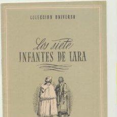 Libros de segunda mano: COLECCIÓN UNIVERSO. LOS SIETE INFANTES DE LARA. EDICIONES ESPAÑA 194?. Lote 210960475
