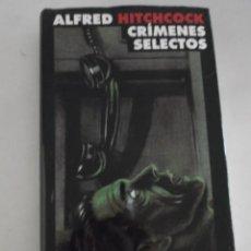 Libros de segunda mano: CRIMENES SELECTOS ALFRED HITCHCOCK. Lote 210963899