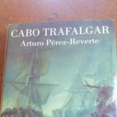 Libros de segunda mano: CABO TRAFALGAR DE ARTURO PÉREZ - REVERTE. Lote 211275331