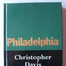 Libros de segunda mano: PHILADELPHIA DE CHRISTOPHER DAVIS. Lote 211401971
