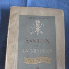 Libros de segunda mano: ALBERT SAMAIN. XANTHIS O LA VITRINA SENTIMENTAL. 1ª EDICION 1942.. Lote 211401985