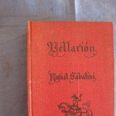 Libros de segunda mano: RAFAEL SABATINI. BELLARION. EDITORIAL MOLINO 1946.. Lote 211583495