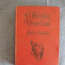 Libros de segunda mano: RAFAEL SABATINI. EL ANTIFAZ VENECIANO. EDITORIAL MOLINO 1946.. Lote 211583625
