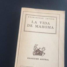 Libros de segunda mano: LA VIDA DE MAHOMA - IRVING - AUSTRAL. Lote 211591681