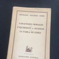 Libros de segunda mano: TEOGRASTO - CARACERES MORALES - ENQUIRIDION - LA TABLA DE CEBES - AUSTRAL. Lote 211591819