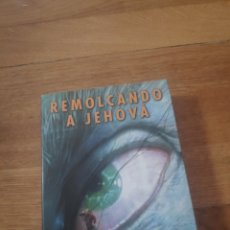 Libros de segunda mano: REMOLCANDO A JEHOVÁ JAMES MORROW. Lote 211591969