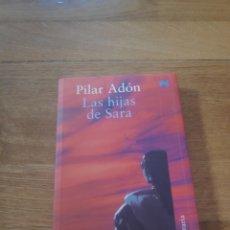 Libros de segunda mano: PILAR ADON LAS HIJAS DE SARA. Lote 211592034