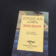 Libros de segunda mano: LEOPOLDO ALAS CLARIN - TREINTA RELATOS - AUSTRAL. Lote 211592327