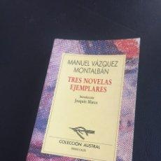 Libros de segunda mano: MANUEL VAZQUEZ MONTALBAN - TRES NOVELAS EJEMPLARES - AUSTRAL. Lote 211592557