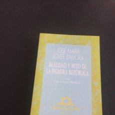 Libros de segunda mano: REALIDAD Y MITO DE LA PRIMERA REPUBLICA - ZAMORA - AUSTRAL. Lote 211592752