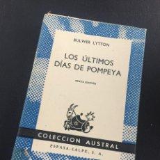 Libros de segunda mano: LOS ULTIMOS DIAS DE POMPEYA - LYTTON - AUSTRAL. Lote 211593174