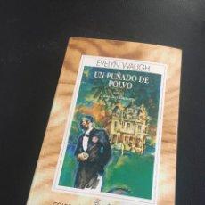 Libros de segunda mano: EVELYN WAUGH - UN PUÑADO DE POLVO - AUSTRAL. Lote 211593247