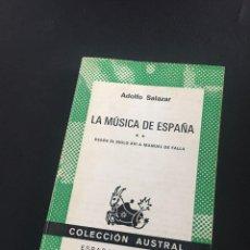 Libros de segunda mano: SALAZAR - LA MUSICA DE ESPAÑA II - AUSTRAL. Lote 211593362