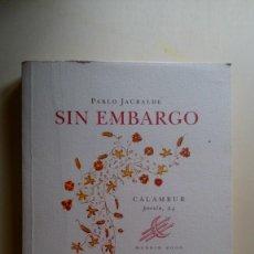 """Libros de segunda mano: """"SIN EMBARGO"""", PABLO JAURALDE. EDIT.: CALAMBUR, POESÍA 24. Lote 211594889"""