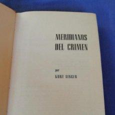Libros de segunda mano: MERIDIANOS DEL CRIMEN. KIRT SINGER. EDITORIAL BRUGUERA. AÑO 1965. Lote 211671740