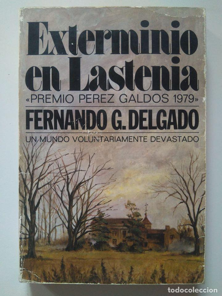 FERNANDO G. DELGADO: EXTERMINIO EN LASTENIA. PREMIO PÉREZ GALDÓS 1979 (Libros de Segunda Mano (posteriores a 1936) - Literatura - Narrativa - Otros)