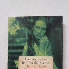 Libros de segunda mano: LAS PEQUEÑAS IRONÍAS DE LA VIDA. - THOMAS HARDY. TDK389. Lote 211695930
