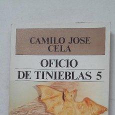 Libros de segunda mano: OFICIO DE TINIEBLAS 5. - CAMILO JOSÉ CELA. PLAZA JANES LITERARIA. TDK390. Lote 211696675