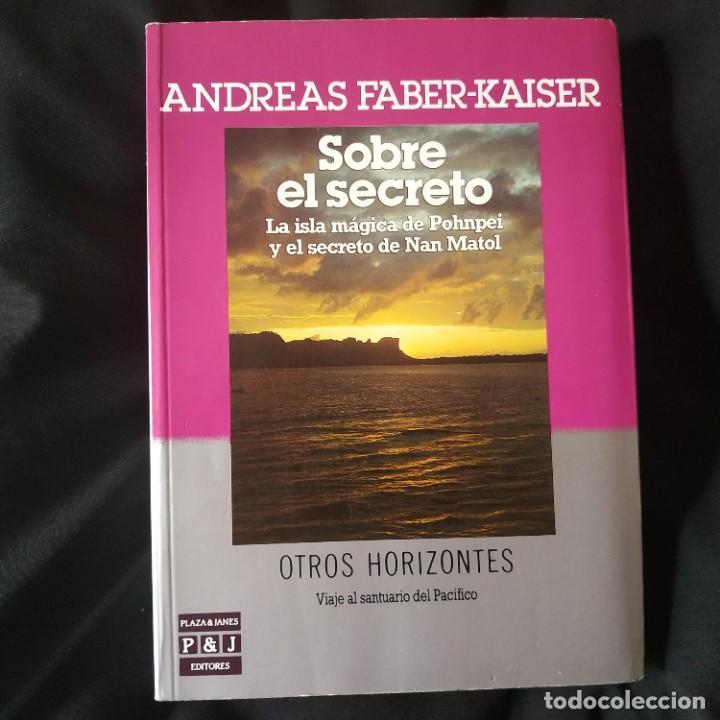 SOBRE EL SECRETO - ANDREAS FABER-KAISER (Libros de Segunda Mano (posteriores a 1936) - Literatura - Narrativa - Otros)