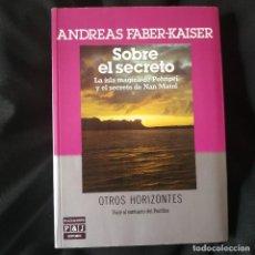 Libros de segunda mano: SOBRE EL SECRETO - ANDREAS FABER-KAISER. Lote 211700659