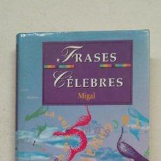 Libros de segunda mano: FRASES CELEBRES - MIGAL. TDK380. Lote 211704890