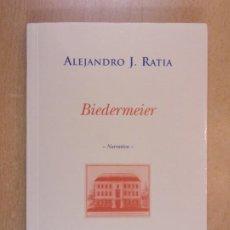 Libros de segunda mano: BIEDERMEIER / ALEJANDRO J. RATIA / 2000. LIBROS DEL INNOMBRABLE / ¿DEDICATORIA DEL AUTOR?. Lote 211747255