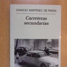 Libros de segunda mano: CARRETERAS SECUNDARIAS / IGNACIO MARTÍNEZ DE PISON / 2ª EDICIÓN 1996. ANAGRAMA. Lote 211774972