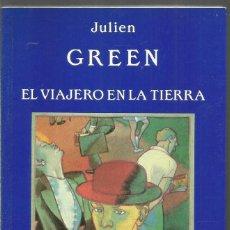 Libros de segunda mano: JULIEN GREEN. EL VIAJERO EN LA TIERRA. VALDEMAR TIEMPO CERO. PRIMERA EDICION. Lote 211801571