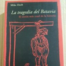 Livres d'occasion: LA TRAGEDIA DEL BATAVIA : EL MOTÍN MÁS CRUEL DE LA HISTORIA ( MIKE DASH ). Lote 211828628