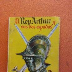 Libri di seconda mano: EL REY ARTHUR Y SUS DOS ESPADAS. ABEL ESQUIROZ. EDICIONES G.P. BARCELONA. ENCICLOPEDIA PULGA. Lote 211981947