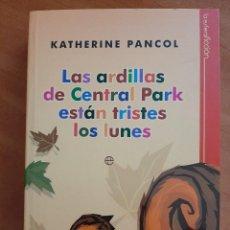 Livres d'occasion: 2011 LAS ARDILLAS DE CENTRAL PARK ESTÁN TRISTES LOS LUNES - KATHERINE PANCOL. Lote 211997795
