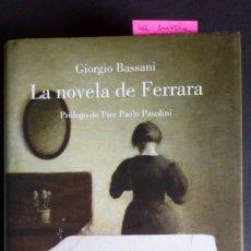 Libros de segunda mano: LA NOVELA DE FERRARA - GIORGIO BASSANI - PRÓLOGO DE PIER PAOLO PASOLINI - ED. LUMEN. Lote 212358856