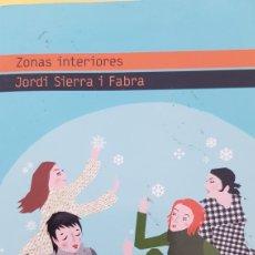 Libros de segunda mano: ZONAS INTERIORES. JORDI SIERRA I FABRA.. Lote 212374337
