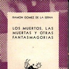 Libros de segunda mano: AUSTRAL 308 : RAMÓN GÓMEZ DE LA SERNA - MUERTOS, MUERTAS Y FANTASMAGORÍAS (1942) PRIMERA EDICIÓN. Lote 212593178
