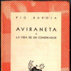 Libros de segunda mano: AUSTRAL 720 : PIO BAROJA - AVIRANETA O LA VIDA DE UN CONSPIRADOR (1947) PRIMERA EDICIÓN EN AUSTRAL. Lote 183266935