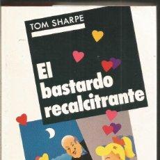 Libri di seconda mano: TOM SHARPE. EL BASTARDO RECALCITRANTE. CIRCULO DE LECTORES. Lote 212711578