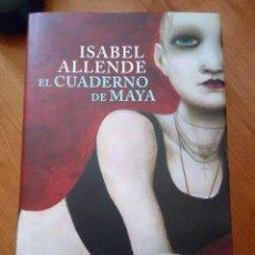Libros de segunda mano: EL CUADERNO DE MAYA / ISABEL ALLENDE. Lote 212756771