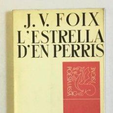 Libros de segunda mano: L'ESTRELLA D'EN PERRIS. - FOIX, J.V. PRIMERA EDICIÓ, 1963. Lote 212767337