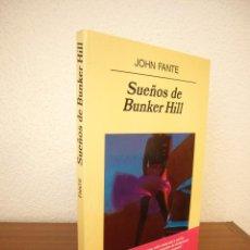 Libros de segunda mano: JOHN FANTE: SUEÑOS DE BUNKER HILL (ANAGRAMA, 2002) COMO NUEVO. RARO.. Lote 212920185