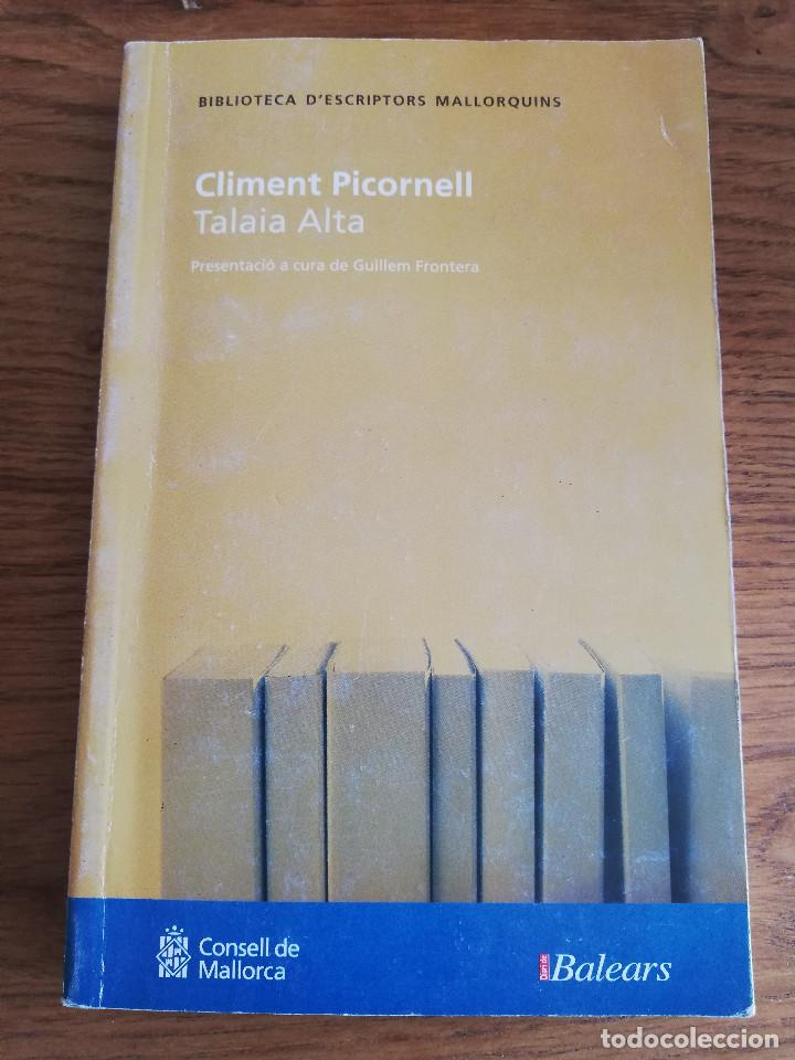 TALAIA ALTA (CLIMENT PICORNELL) (Libros de Segunda Mano (posteriores a 1936) - Literatura - Narrativa - Otros)
